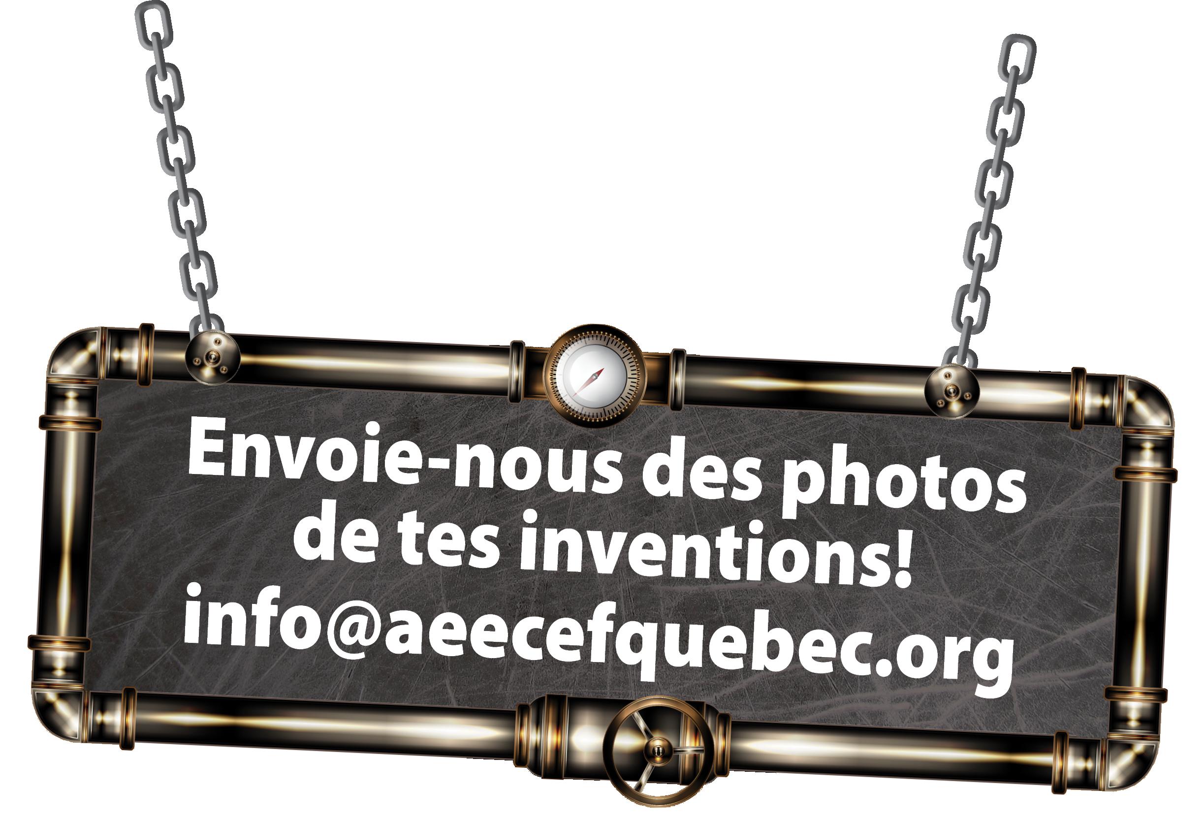 Envoie-nous des photos de tes inventions!